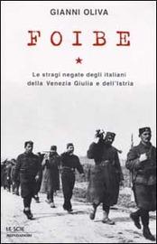 Copertina  Foibe : le stragi negate degli italiani della Venezia Giulia e dell'Istria