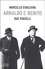 Copertina  Arnaldo e Benito : due fratelli