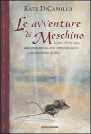 Copertina  Le avventure di Meschino : storia di un topo, una principessa, una zuppa proibita e un rocchetto di filo