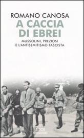 Copertina  A caccia di ebrei : Mussolini, Preziosi e l'antisemitismo fascista