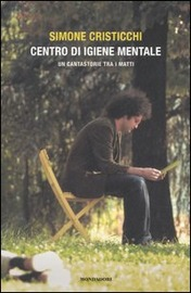 Copertina  Centro di igiene mentale : un cantastorie tra i matti