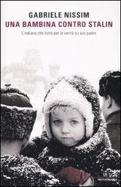Copertina  Una bambina contro Stalin : l'italiana che lottò per la verità su suo padre