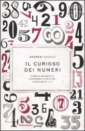 Copertina  Il curioso dei numeri : stranezze matematiche, controversie scientifiche, divazioni letterarie da 1 a 9