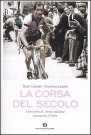 La corsa del secolo : cent'anni di storia italiana attraverso il giro