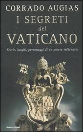 Copertina  I segreti del Vaticano : storie, luoghi, personaggi di un potere millenario