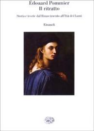 Copertina  Il ritratto : storia e teorie dal Rinascimento all'età dei lumi