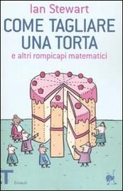 Copertina  Come tagliare una torta : e altri rompicapi matematici
