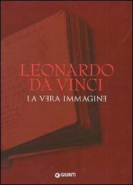 Copertina  Leonardo da Vinci : la vera immagine : documenti e testimonianze sulla vita e sull'opera
