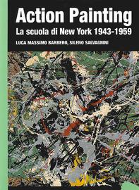 Copertina  Action Painting : la Scuola di New York, 1943-1959
