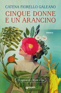 Cinque donne e un arancino : le signore di Monte Pepe : romanzo