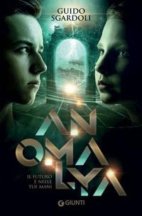 Anomalya : il futuro è nelle tue mani