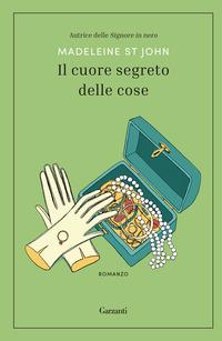Il cuore segreto delle cose : romanzo