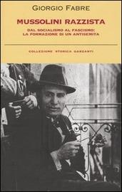 Copertina  Mussolini razzista : dal socialismo al fascismo: la formazione di un antisemita