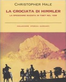 Copertina  La crociata di Himmler : la spedizione nazista in Tibet nel 1938