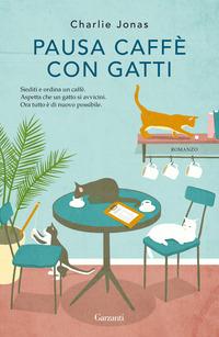 Pausa caffè con gatti : romanzo
