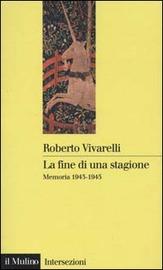 Copertina  La fine di una stagione : memoria 1943-1945