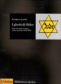 Copertina  I ghetti di Hitler : voci da una società sotto assedio, 1939-1944