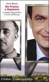 Copertina  Da Franco a Zapatero : la Spagna dalla periferia al cuore dell'Europa