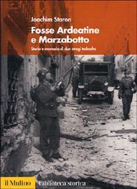 Copertina  Fosse Ardeatine e Marzabotto : storia e memoria di due stragi tedesche