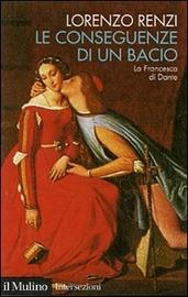 Copertina  Le conseguenze di un bacio : l'episodio di Francesca nella \\Commedia\\ di Dante