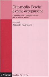 Copertina  Ceto medio : perchè e come occuparsene : una ricerca del Consiglio italiano per le scienze sociali