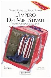 Copertina  L'impero dei miei stivali : corrispondenze dagli Usa