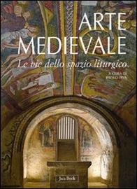 Arte medievale : le vie dello spazio liturgico