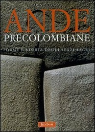 Ande precolombiane : forme e storia degli spazi sacri