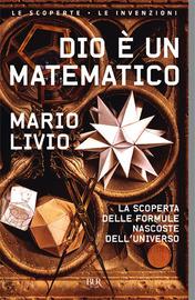 Copertina  Dio è un matematico : la scoperta delle formule nascoste dell'universo