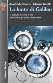 Copertina  La lente di Galileo : il mondo intorno a noi attraverso gli occhi della fisica