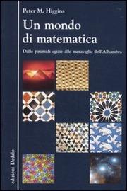 Copertina  Un mondo di matematica : dalle piramidi egizie alle meraviglie dell'Alhambra