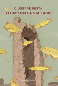 I lucci della via Lago : romanzo