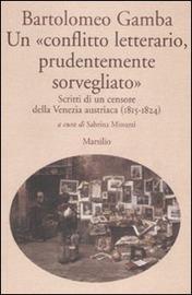Copertina  Un \\conflitto letterario, prudentemente sorvegliato\\ : scritti di un censore della Venezia austriaca (1815-1824)