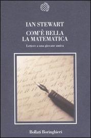 Copertina  Com'è bella la matematica : lettere a una giovane amica