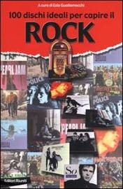 Copertina  100 dischi ideali per capire il rock