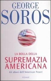 Copertina  La bolla della supremazia americana : gli abusi dell'America Power