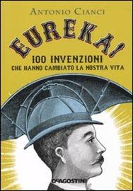 Copertina  Eureka! : 100 invenzioni che hanno cambiato la nostra vita