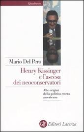 Copertina  Henry Kissinger e l'ascesa dei neoconservatori : alle origini della politica estera americana
