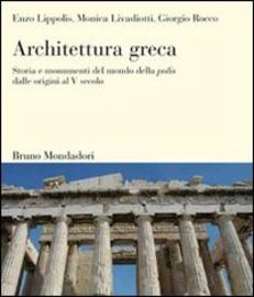 Architettura greca : storia e monumenti del mondo della polis dalle origini al V secolo