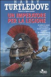 Un imperatore per la legione : romanzo