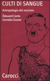 Copertina  Culti di sangue : antropologia del nazismo