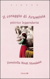 Copertina  Il coraggio di Artemisia : pittrice leggendaria