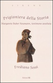 Prigioniera della storia : Margarete Buber Neumann, testimone assoluta
