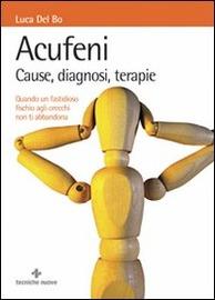 Copertina  Acufeni : cause, diagnosi, terapie: quando un fastidioso fischio agli orecchi non ti abbandona