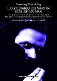 Copertina  Dizionario dei vampiri e dei lupi mannari : una guida utile e divertente per conoscere tutti i segreti delle figure orrorifiche più affascinanti dell'immaginario collettivo