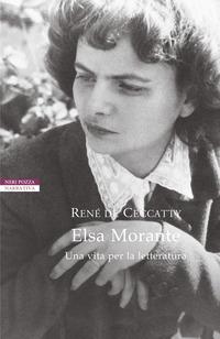 Elsa Morante : una vita per la letteratura