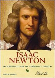 Copertina  Isaac Newton : lo scienziato che ha cambiato il mondo