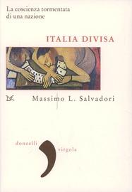 Copertina  Italia divisa : la coscienza tormentata di una nazione