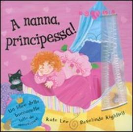 Copertina  A nanna principessa : un libro della buonanotte tutto da accarezzare!