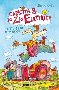 Carlotta & lo zio Elettrico : un'avventura rock'n 'roll